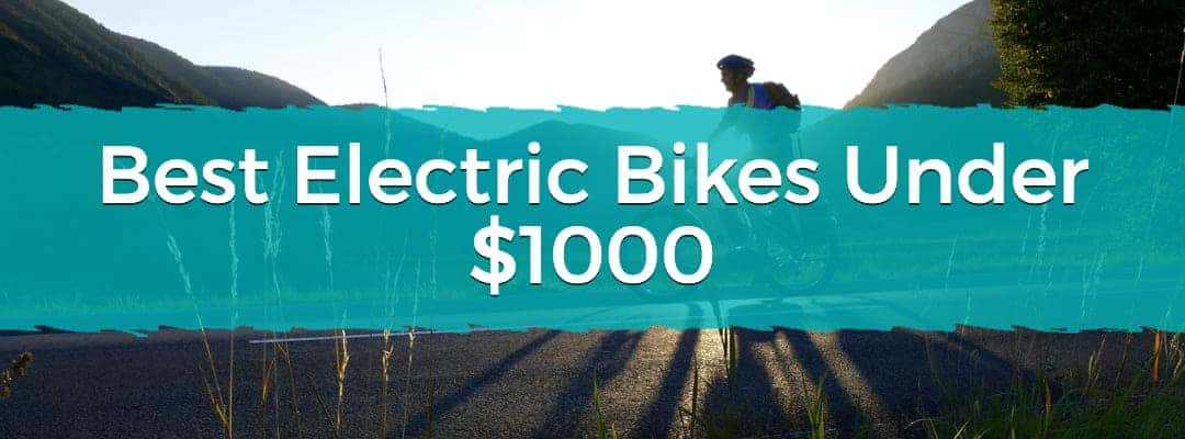 Best Electric Bikes Under $1000