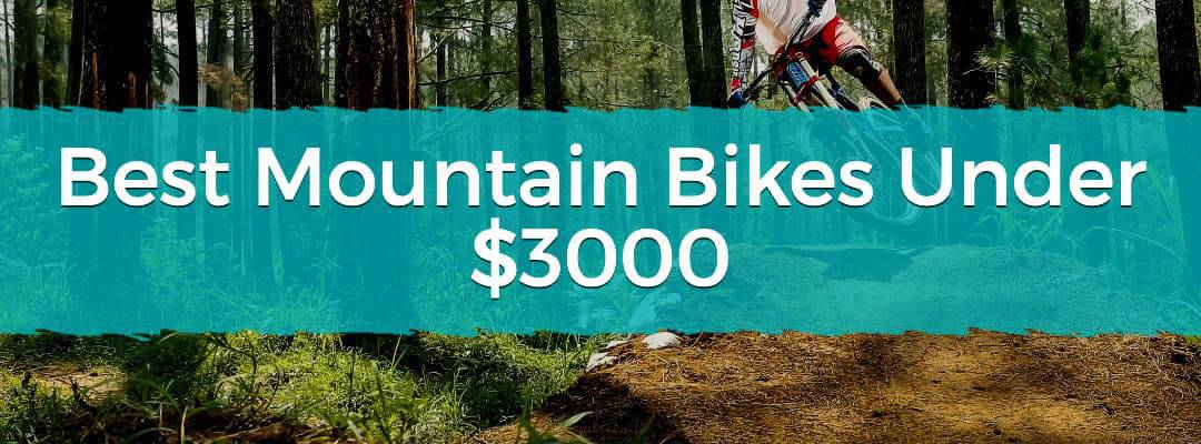Best Mountain Bikes Under $3000