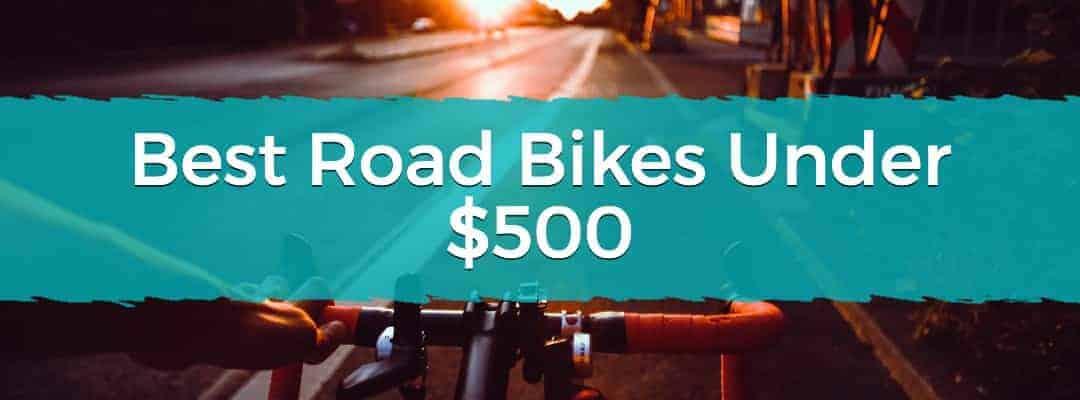 Best Road Bikes Under $500 Featured Image