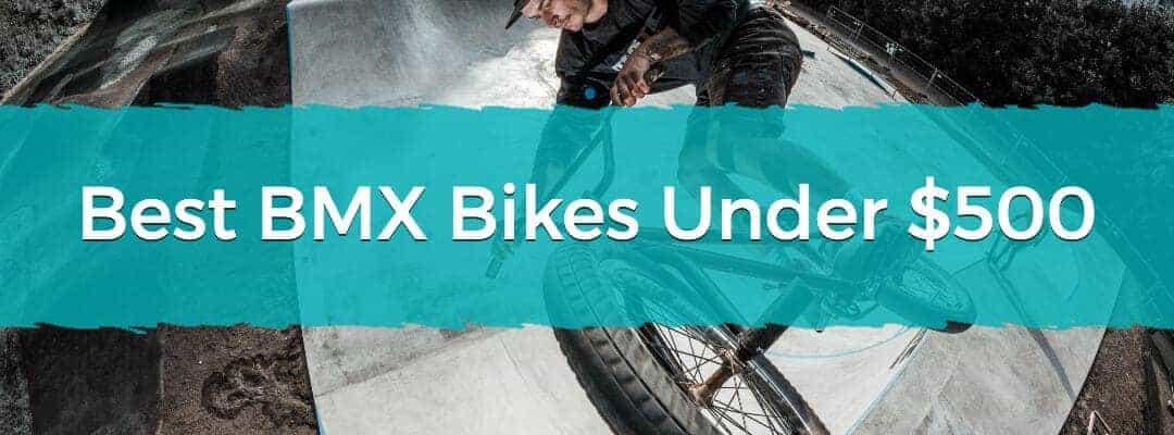 Best BMX Bikes Under $500