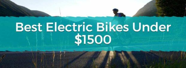 Best Electric Bikes Under $1500