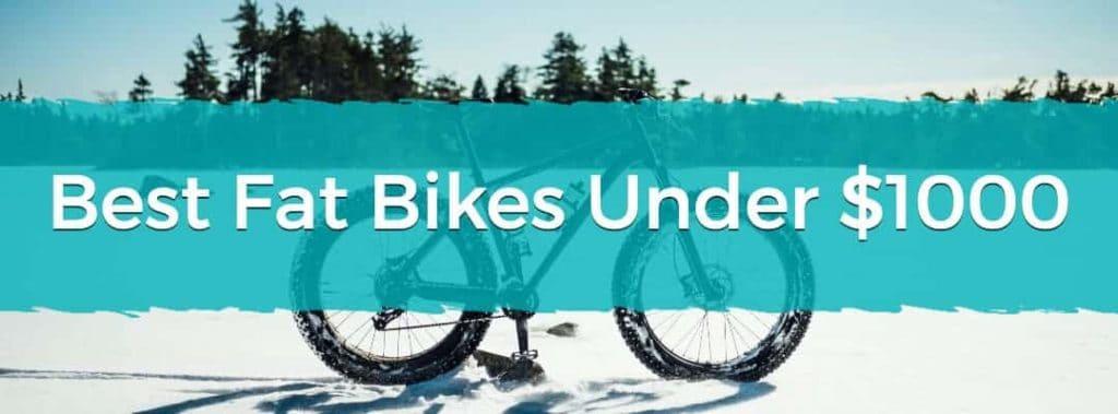 Best Fat Bikes Under $1000