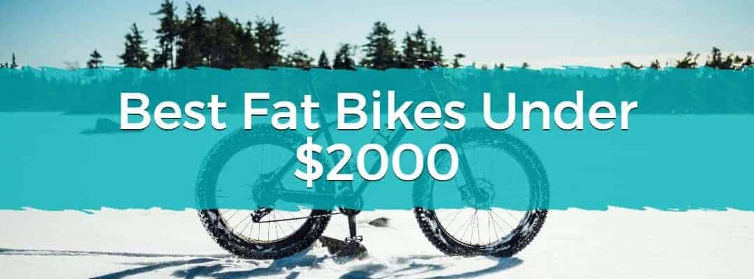 Best Fat Bikes Under $2000