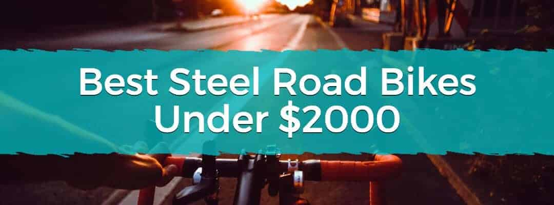 Best Steel Road Bikes Under $2000