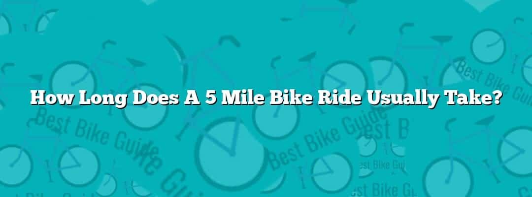 How Long Does A 5 Mile Bike Ride Usually Take?